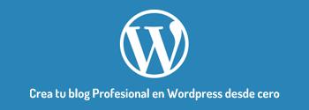 Crear blog Profesional con Wordpress desde cero
