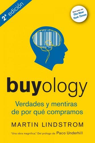 BUYOLOGY - Martin Lindstrom y Adriana de Hassan