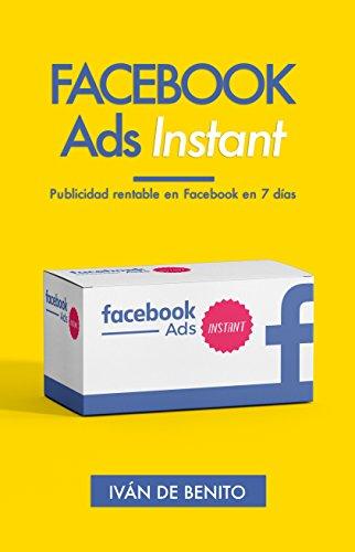 FACEBOOK ADS INSTANT - IVÁN DE BENITO