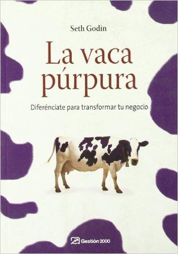LA VACA PÚRPURA - SETH GODIN