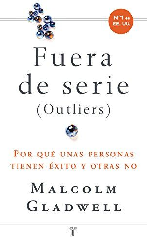 Fuera de serie (Outliers) - Malcolm Gladwell