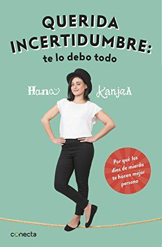 Querida incertidumbre - Hana Kanjaa